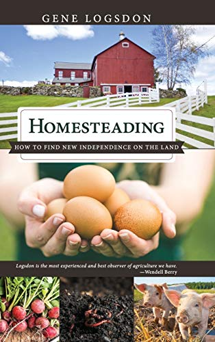 9781626545977: Homesteading: How to Find New Independence on the Land