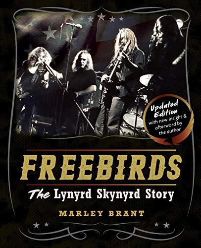 9781626546080: Freebirds: The Lynyrd Skynyrd Story