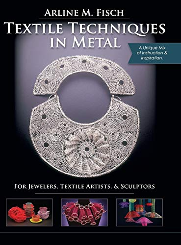 9781626546110: Textile Techniques in Metal: For Jewelers, Textile Artists & Sculptors