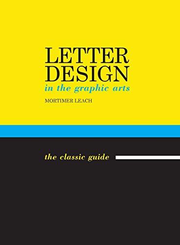 Letter Design in the Graphic Arts: Leach, Mortimer