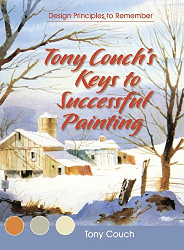 9781626548435: Tony Couch's Keys to Successful Painting