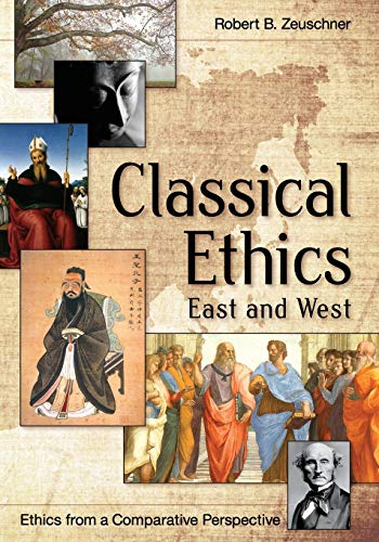 9781626548510: Classical Ethics: East and West