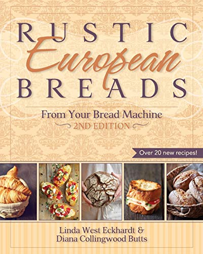 9781626548541: Rustic European Breads from Your Bread Machine