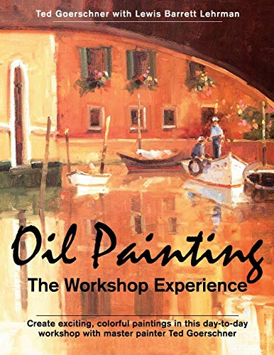 9781626548558: Oil Painting: The Workshop Experience