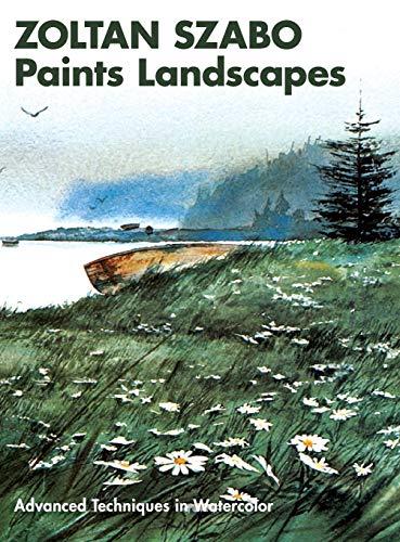 9781626548640: Zoltan Szabo Paints Landscapes: Advanced Techniques in Watercolor
