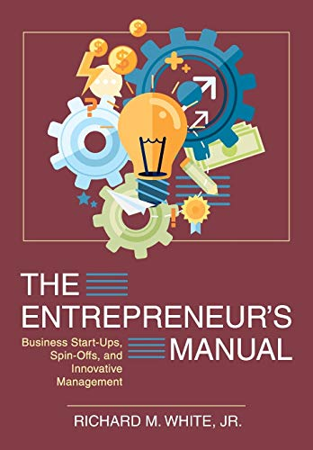 9781626548718: The Entrepreneur's Manual: Business Start-Ups, Spin-Offs, and Innovative Management