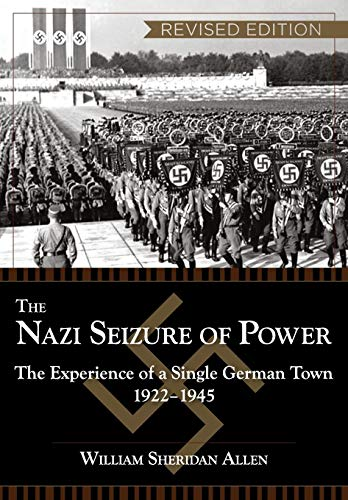 9781626548725: The Nazi Seizure of Power: The Experience of a Single German Town, 1922-1945, Revised Edition