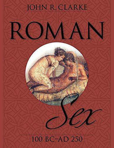 9781626548800: Roman Sex: 100 B.C. to A.D. 250