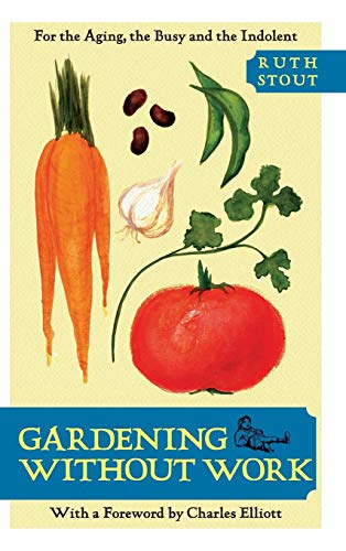 9781626548879: Gardening Without Work: For the Aging, the Busy, and the Indolent