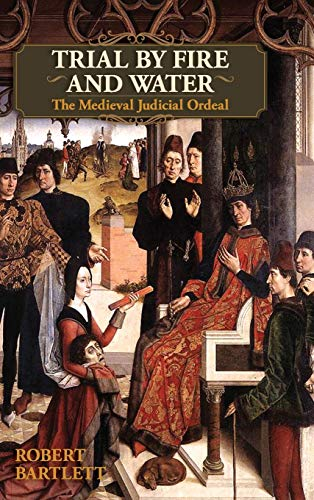 9781626548893: Trial by Fire and Water: The Medieval Judicial Ordeal