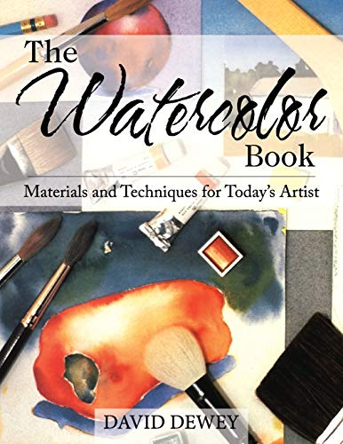 9781626548916: The Watercolor Book: Materials and Techniques for Today's Artists