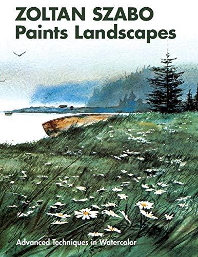9781626549005: Zoltan Szabo Paints Landscapes: Advanced Techniques in Watercolor