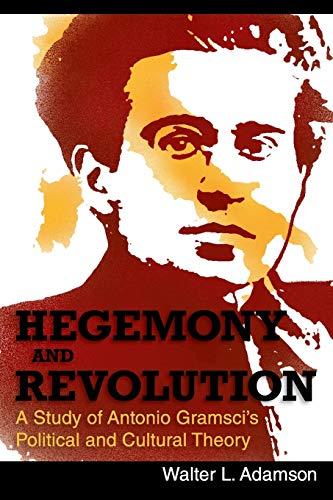 Hegemony and Revolution: Antonio Gramsci's Political and: Adamson, Walter L.