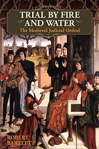 9781626549142: Trial by Fire and Water: The Medieval Judicial Ordeal