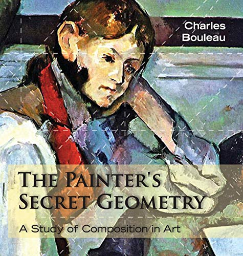 9781626549272: The Painter's Secret Geometry: A Study of Composition in Art