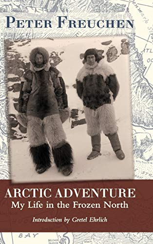 9781626549296: Arctic Adventure: My Life in the Frozen North