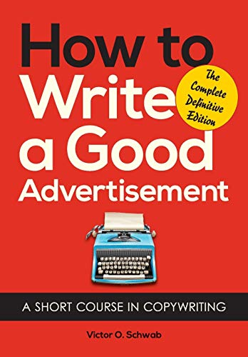 How to Write a Good Advertisement: Victor O. Schwab