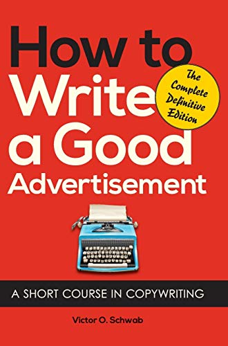 9781626549630: How to Write a Good Advertisement: A Short Course in Copywriting