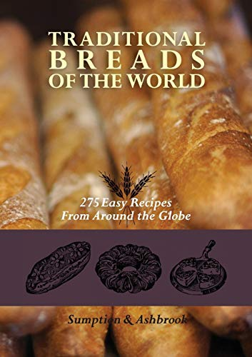 9781626549715: Traditional Breads of the World: 275 Easy Recipes from Around the Globe
