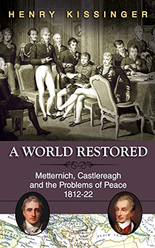 9781626549777: A World Restored: Metternich, Castlereagh and the Problems of Peace, 1812-22