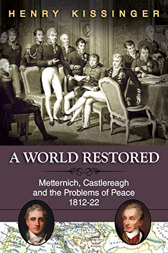 9781626549784: A World Restored: Metternich, Castlereagh and the Problems of Peace, 1812-22