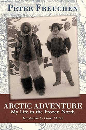 9781626549999: Arctic Adventure: My Life in the Frozen North