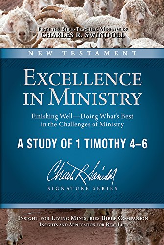 Excellence in Ministry Starting Strong - Doing What's Right i the Work of Ministry: Swindoll, ...