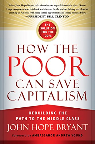 9781626560321: How the Poor Can Save Capitalism: Rebuilding the Path to the Middle Class