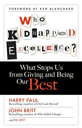 Who Kidnapped Excellence?: What Stops Us from: Paul, Harry, Britt,