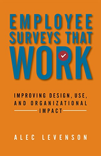 9781626561199: Employee Surveys That Work: Improving Design, Use, and Organizational Impact