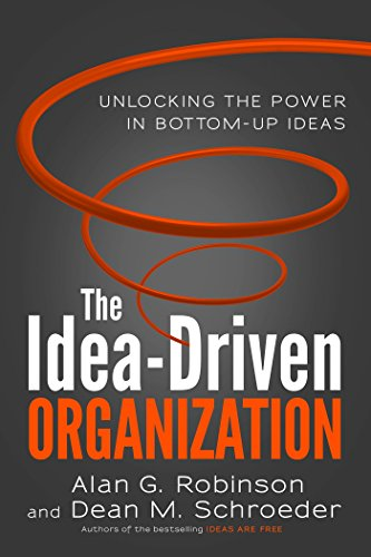 9781626561236: The Idea-Driven Organization: Unlocking the Power in Bottom-Up Ideas