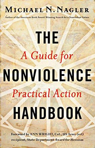 The Nonviolence Handbook: A Guide for Practical: Nagler Ph.D., Michael