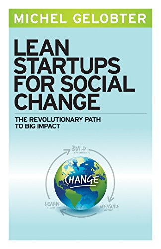 9781626561496: Lean Startups for Social Change: The Revolutionary Path to Big Impact