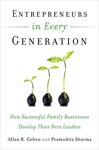 9781626561663: Entrepreneurs in Every Generation: How Successful Family Businesses Develop Their Next Leaders