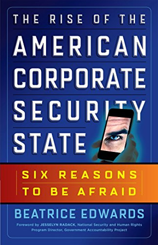 9781626561946: The Rise of the American Corporate Security State: Six Reasons to Be Afraid