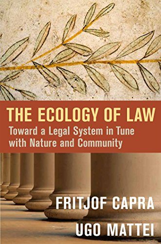 9781626562066: The Ecology of Law: Toward a Legal System in Tune with Nature and Community
