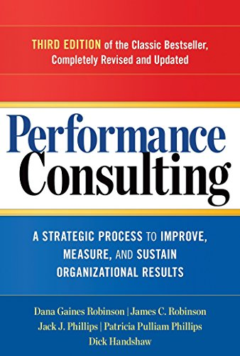 9781626562295: Performance Consulting: A Strategic Process to Improve, Measure, and Sustain Organizational Results