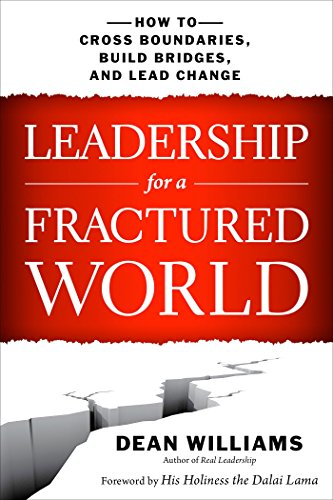 9781626562653: Leadership for a Fractured World: How to Cross Boundaries, Build Bridges, and Lead Change