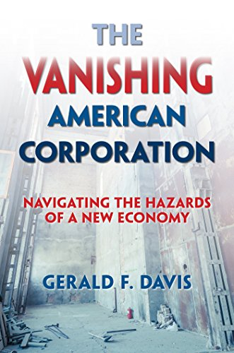 9781626562790: The Vanishing American Corporation: Navigating the Hazards of a New Economy