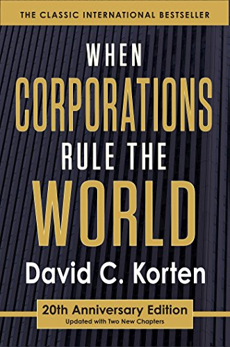 When Corporations Rule the World (Paperback): David C. Korten