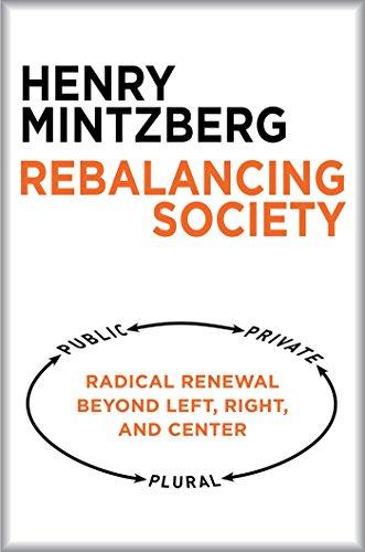 9781626563179: Rebalancing Society: Radical Renewal Beyond Left, Right, and Center