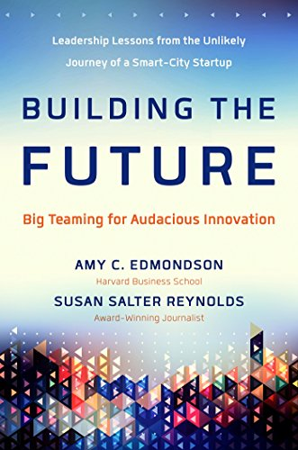 9781626564190: Building the Future: Big Teaming for Audacious Innovation