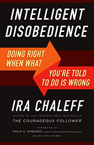 9781626564275: Intelligent Disobedience: Doing Right When What You're Told to Do Is Wrong