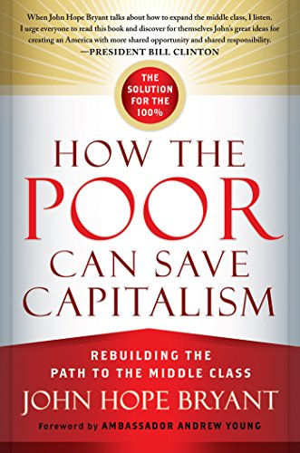 9781626565579: How the Poor Can Save Capitalism: Rebuilding the Path to the Middle Class