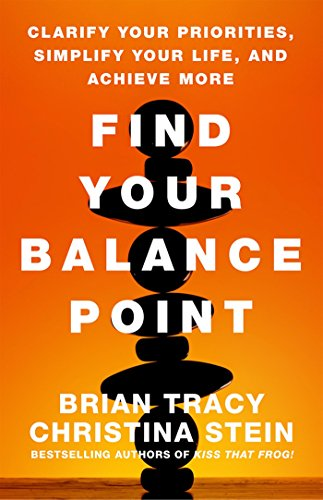 9781626565722: Find Your Balance Point: Clarify Your Priorities, Simplify Your Life, and Achieve More