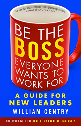9781626566255: Be the Boss Everyone Wants to Work For: A Guide for New Leaders