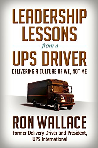 9781626566880: Leadership Lessons from a UPS Driver: Delivering a Culture of We, Not Me