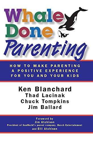 Whale Done Parenting: How to Make Parenting: Ken Blanchard (Author),