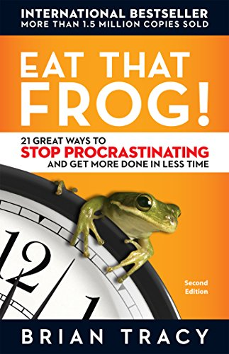 9781626567337: Eat That Frog!: 21 Great Ways to Stop Procrastinating and Get More Done in Less Time