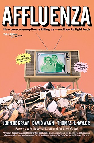 9781626567382: Affluenza: How Overconsumption Is Killing Us--and How to Fight Back